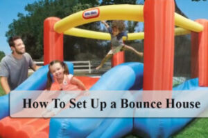 How to Set Up a Bounce House