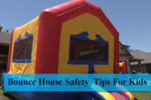 Bounce House safety tips for kids