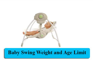 Baby Swing Weight and Age Limit