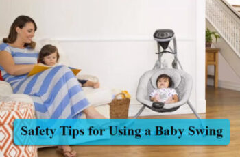 Safety Tips for Using a Baby Swing